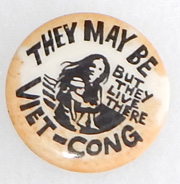 Vietnam Era They May Be Viet Cong But They Live There Anti-War Pin