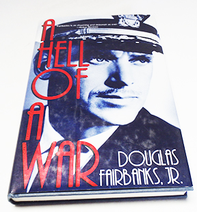 Autographed Copy of A Hell Of A War Signed By Douglas Fairbanks Jr.