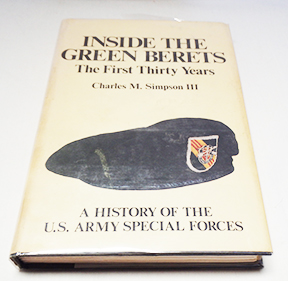 Autographed Copy of Inside The Green Berets by Charles M. Simpson III Signed By 12 SF Members