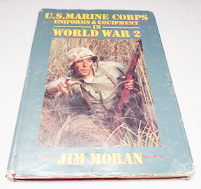 Autographed US Marine Corps Uniforms & Equipment In World War 2 By Jim Moran Book