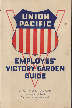 WWII Union Pacific Railroad Employees Victory Garden Guide Book