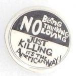 Vietnam Era Just Killing Is The American Way Anti-War Pin