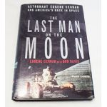 Autographed Copy of The Last Man on the Moon by Eugene Cernan Signed By Author