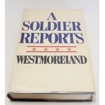 Autographed Copy of A Soldier Reports by Gen. William Westmoreland Signed By Author