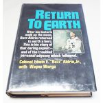 Autographed Copy of Return To Earth by Buzz Aldrin Signed By The Author