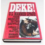 "Autographed Copy of DEKE! by Donald K. ""Deke"" Slayton Signed By Several Astronauts"