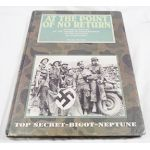 AT THE POINT OF NO RETURN: Pictorial History of the American Paratroopers in the Invasion of Normandy by Michel De Trez