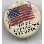 United Behind The President Celluloid Pinback Button